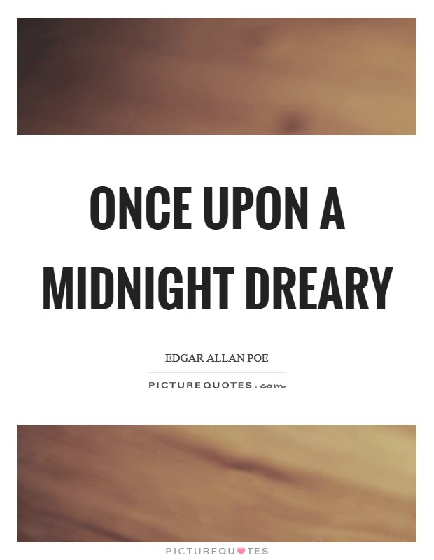 Once upon a midnight dreary Picture Quote #1