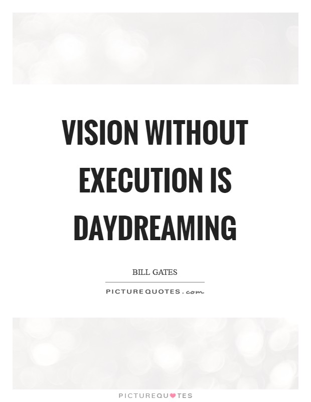 Vision without execution is daydreaming Picture Quote #1