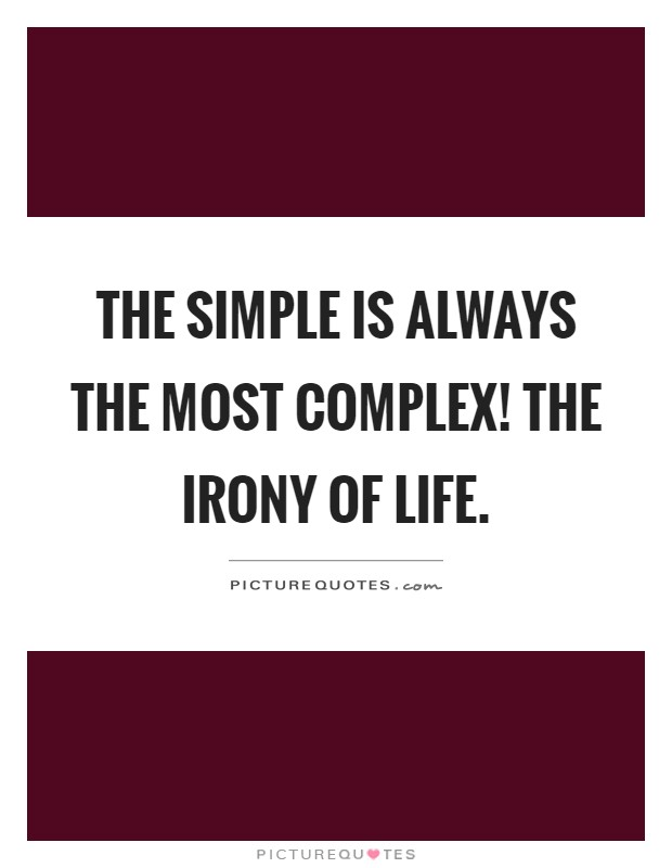 the ironies in life Today, i'm gonna share you some greatest ironies of life which you have gone through but never gave a second thought here we begin- your single friend.