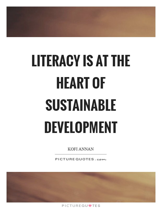 Literacy is at the heart of sustainable development Picture Quote #1