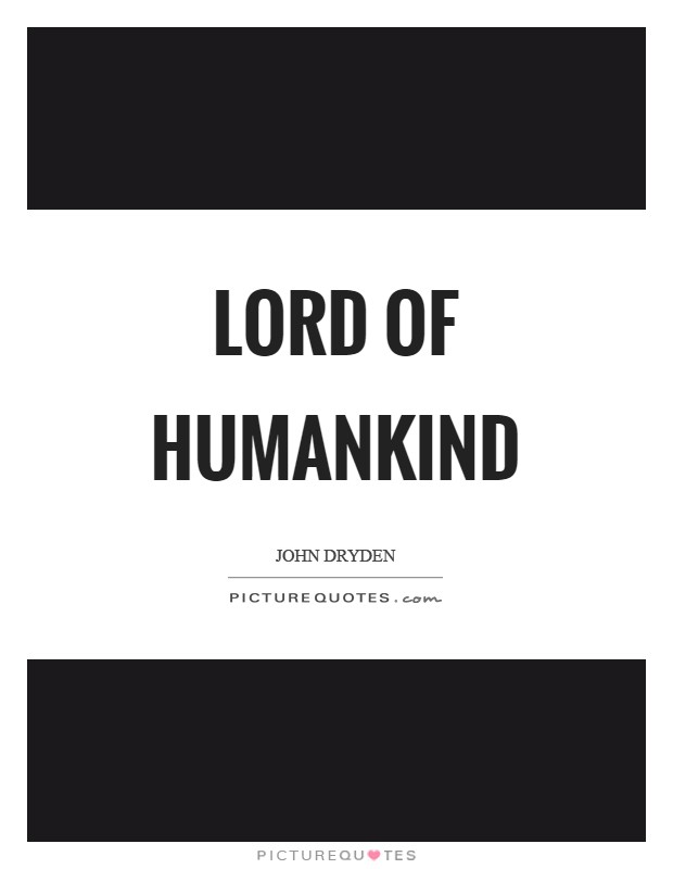 Lord of humankind Picture Quote #1