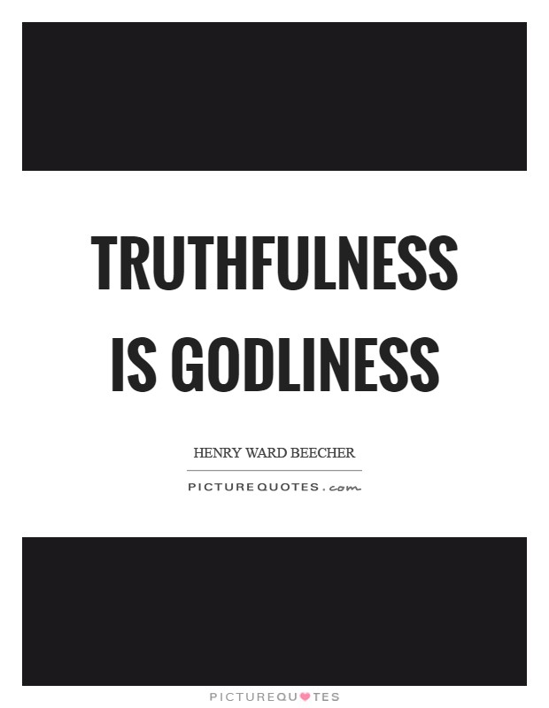 Truthfulness is godliness Picture Quote #1