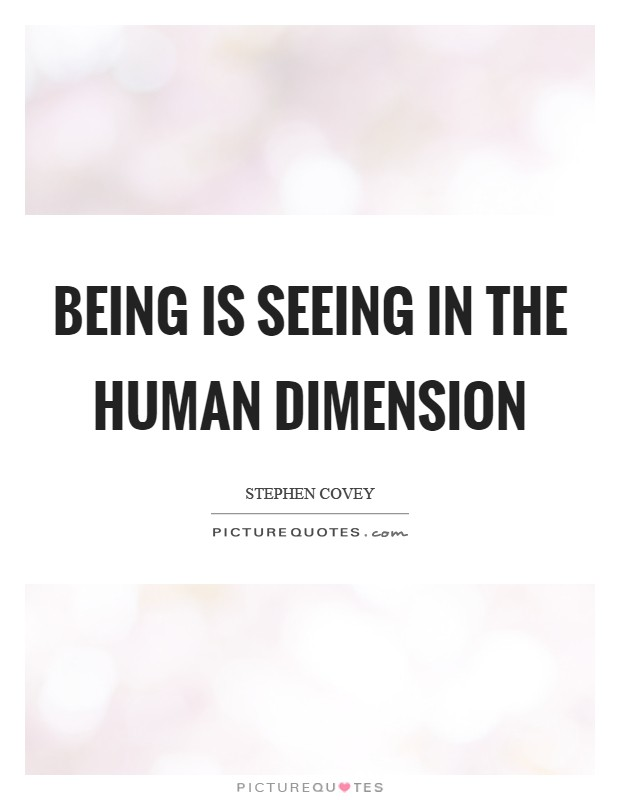 Being is seeing in the human dimension Picture Quote #1