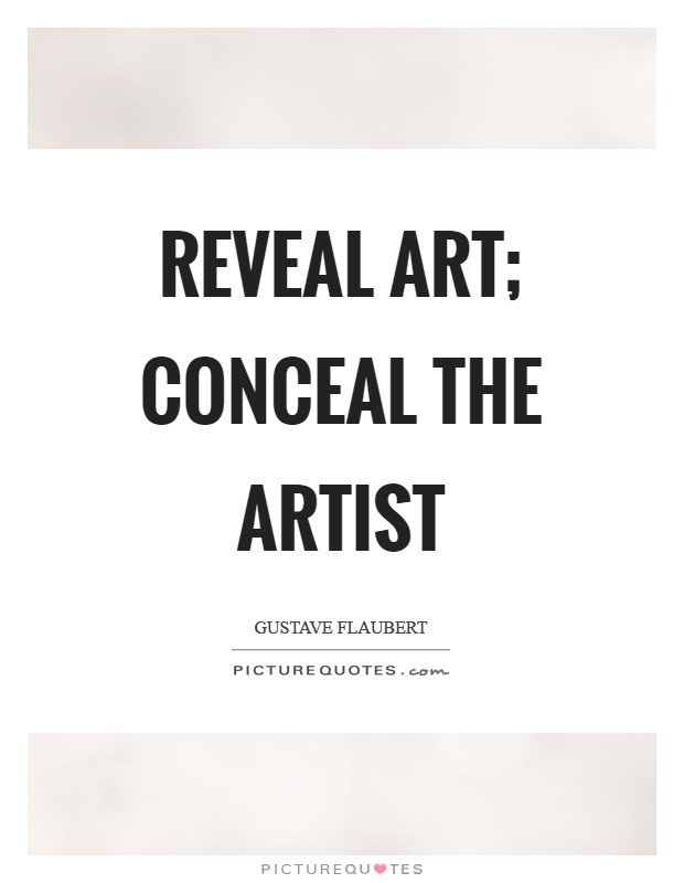 Reveal art; conceal the artist Picture Quote #1