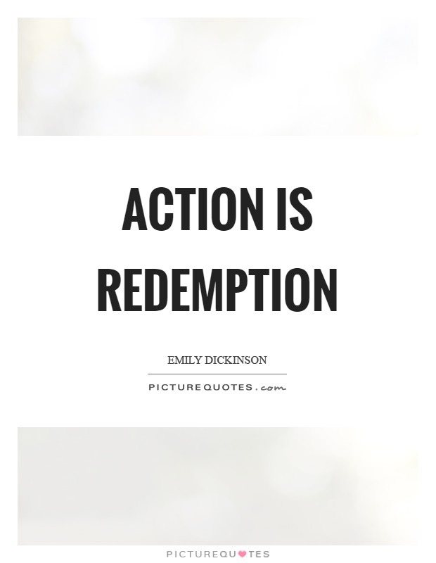 Action is redemption Picture Quote #1