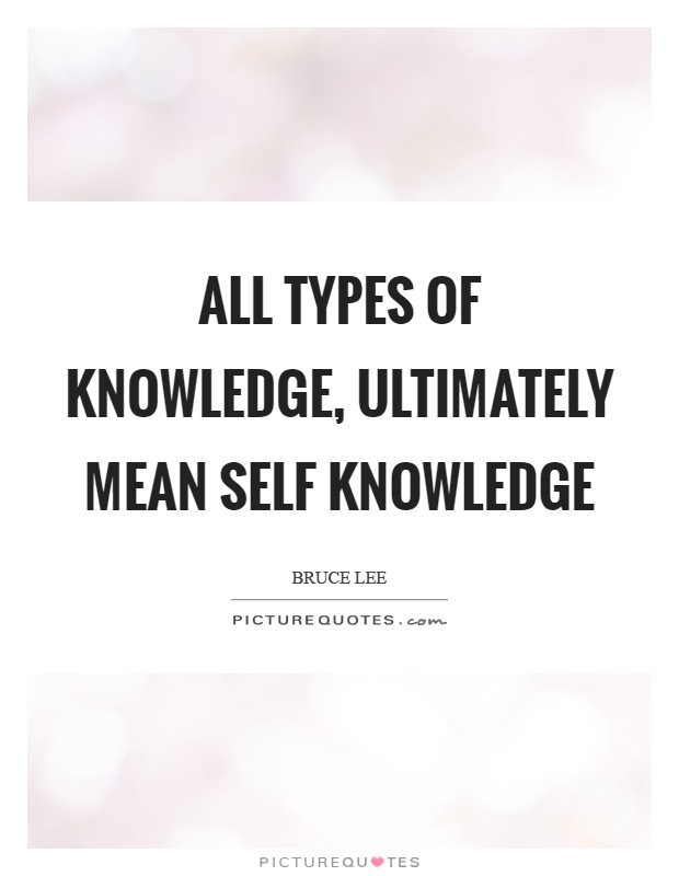 All types of knowledge, ultimately mean self knowledge Picture Quote #1