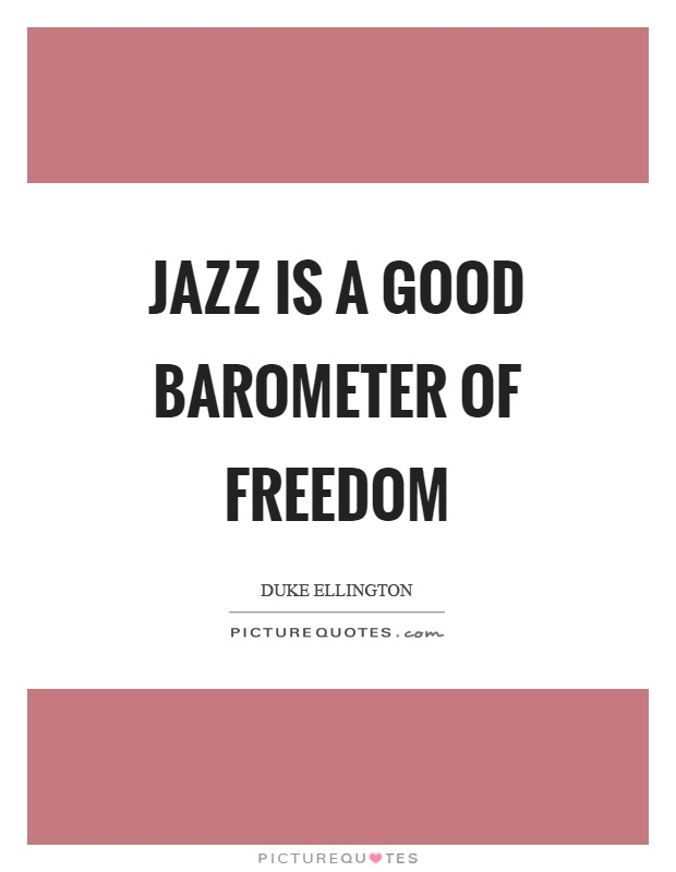 Jazz is a good barometer of freedom Picture Quote #1