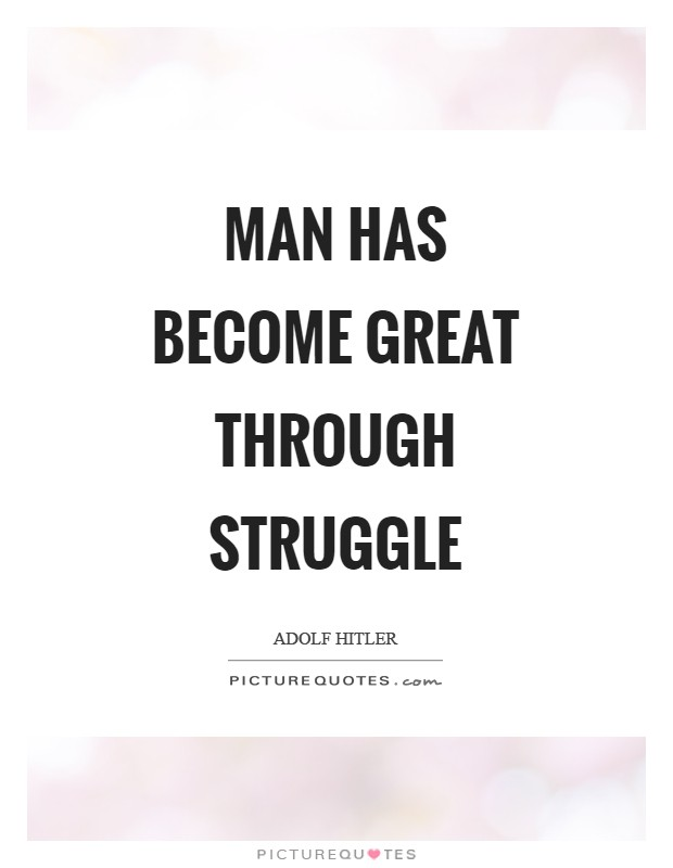 Man has become great through struggle Picture Quote #1