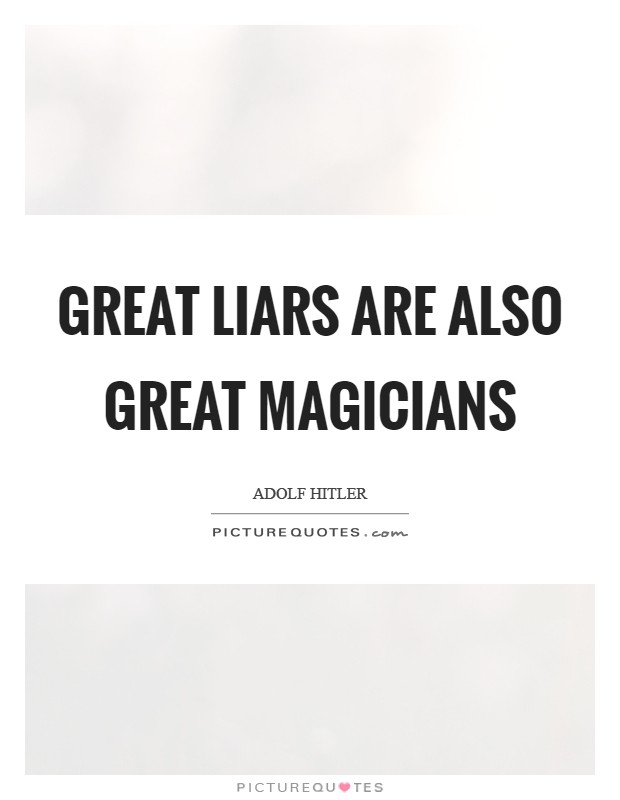 Great liars are also great magicians Picture Quote #1