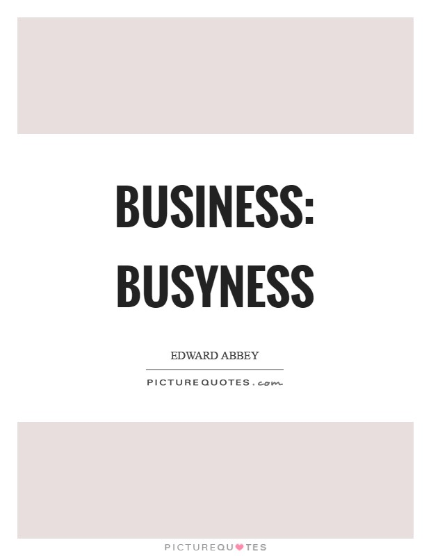 Business: Busyness Picture Quote #1