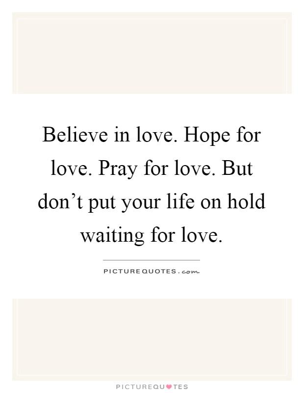 waiting for love quotes sayings waiting for love