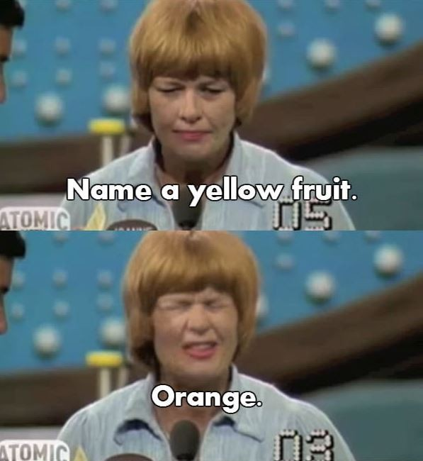Name a yellow fruit. Orange Picture Quote #1