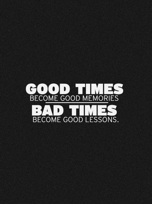 Good Times And Bad Times Quote 1 Picture Quote #1