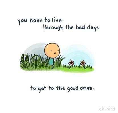 Good Days Bad Days Quote 2 Picture Quote #1