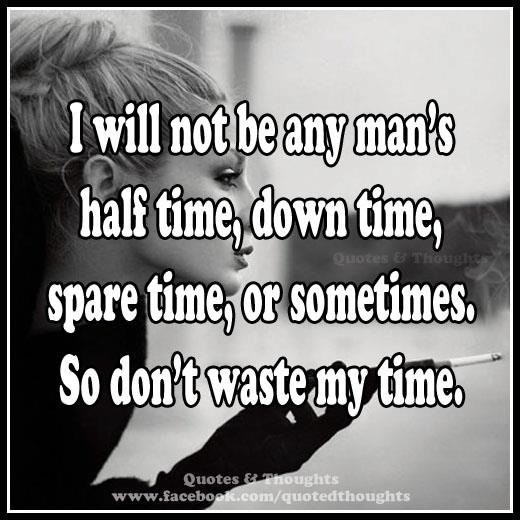 Dont Waste My Time Quote 2 Picture Quote #1