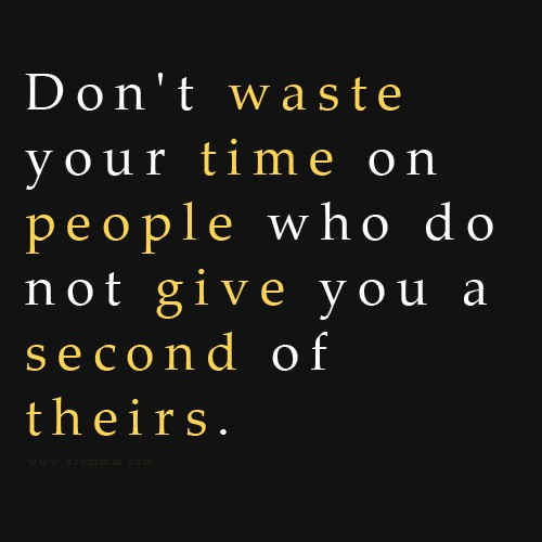 Dont Waste My Time Quote 7 Picture Quote #1
