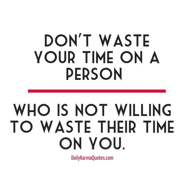 Time Waster Quotes: Dont Waste Your Time Quotes & Sayings