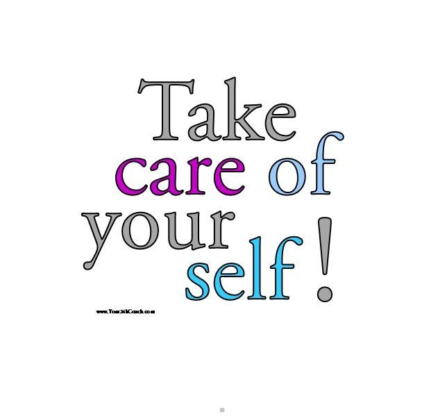 Take Care Of Yourself Quote 6 Picture Quote #1