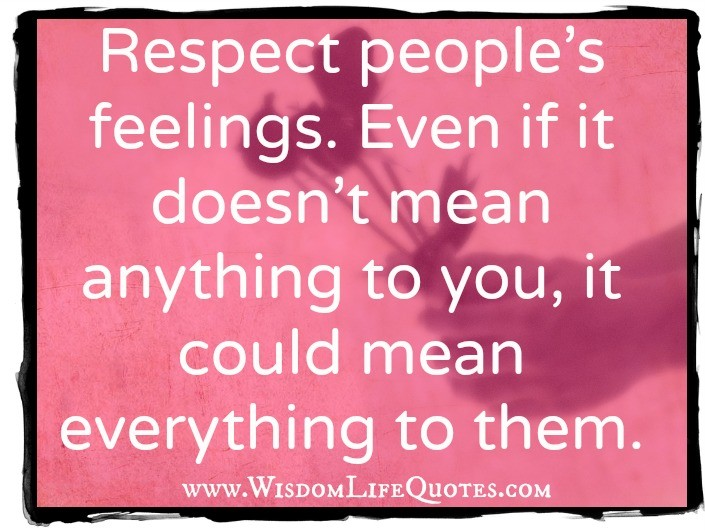 Respect Others Feelings Quote 1 Picture Quote #1