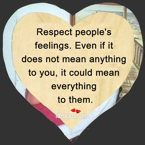 Respect Others Feelings Quote 3 Picture Quote #1