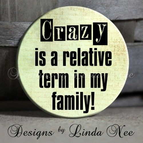 Crazy Family Quote 2 Picture Quote #1