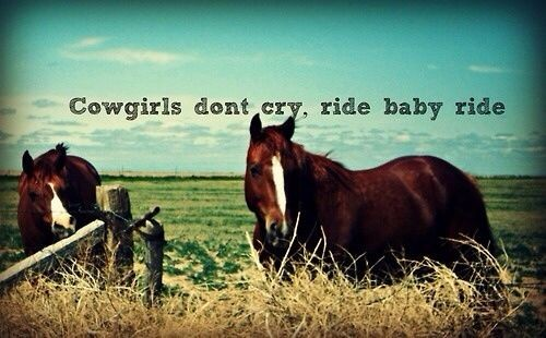 Cowgirls Dont Cry Quote 3 Picture Quote #1