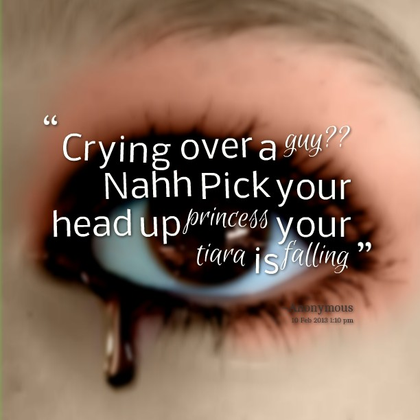 Dont Cry Over Him Quote 2 Picture Quote #1