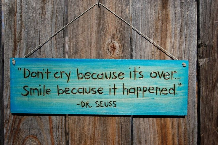 Dont Cry Dr Seuss Quote 1 Picture Quote #1