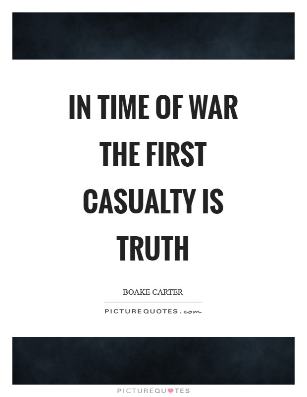 In time of war the first casualty is truth Picture Quote #1