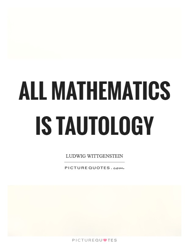 All mathematics is tautology Picture Quote #1