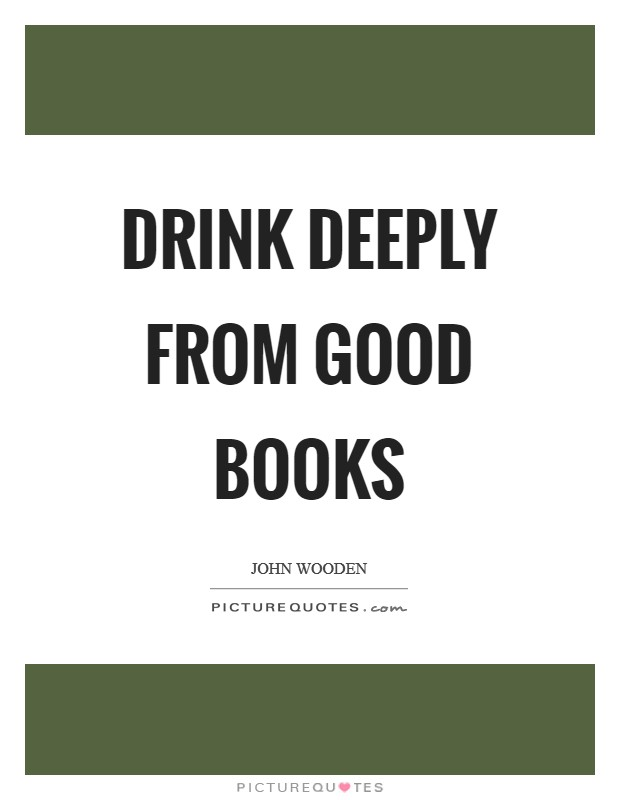 Drink deeply from good books Picture Quote #1