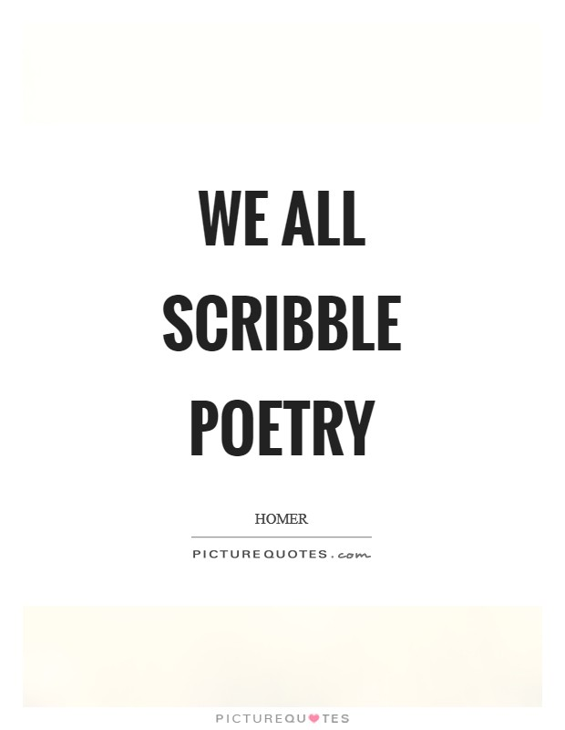 We all scribble poetry Picture Quote #1
