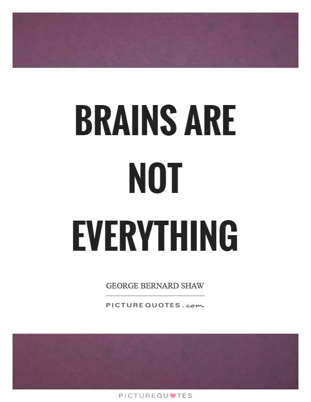 Brains are not everything Picture Quote #1