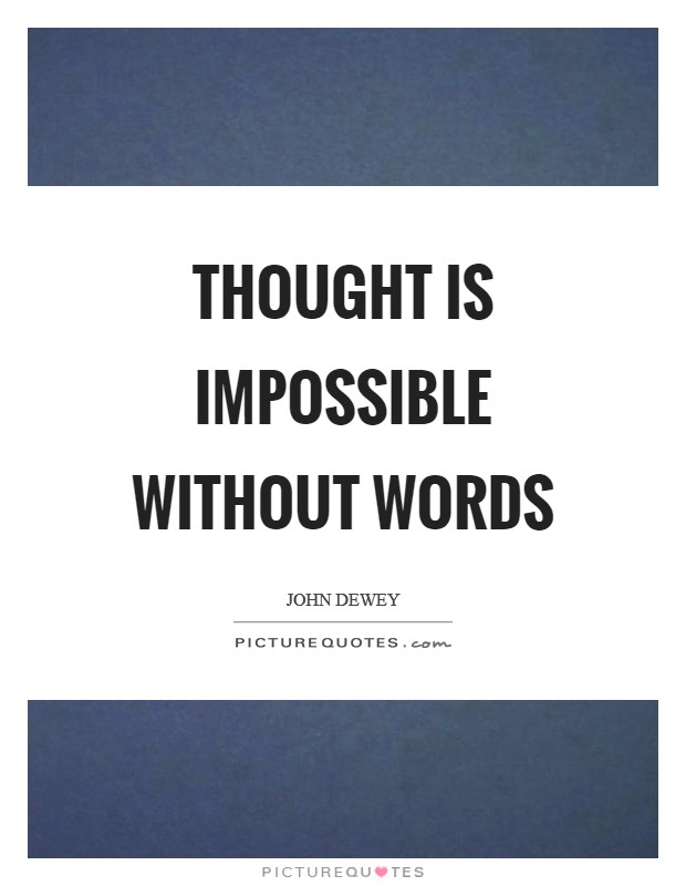 Thought is impossible without words Picture Quote #1