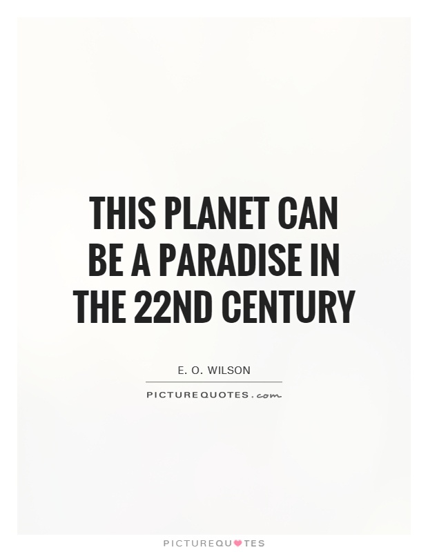 This planet can be a paradise in the 22nd century Picture Quote #1