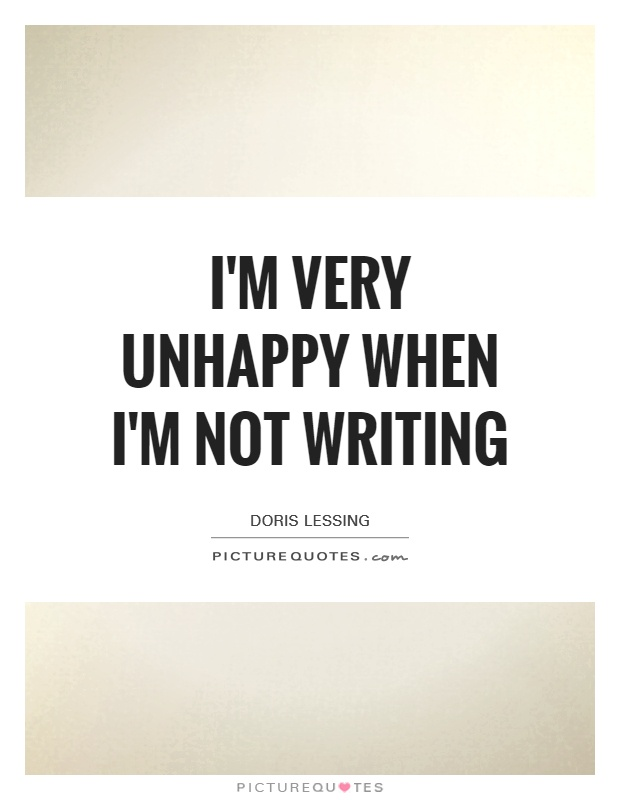 Very Unhappy Quotes I'm Very Unhappy When I'm Not