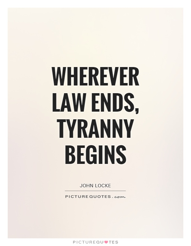 Wherever Law ends, tyranny begins Picture Quote #1