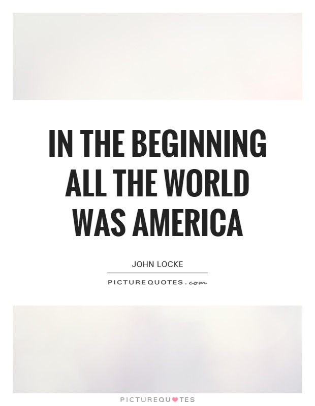 In the beginning all the World was America Picture Quote #1