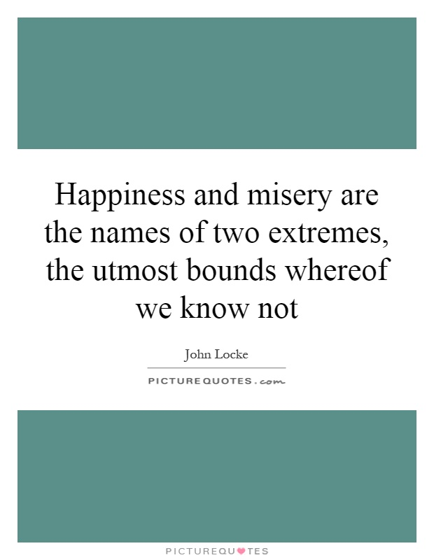 the happiness and misery lantin in What is the french word for misery he describes the happiness, misery and preoccupation of the little people what is the latin word for misery.