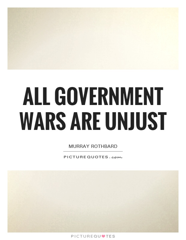 All government wars are unjust Picture Quote #1