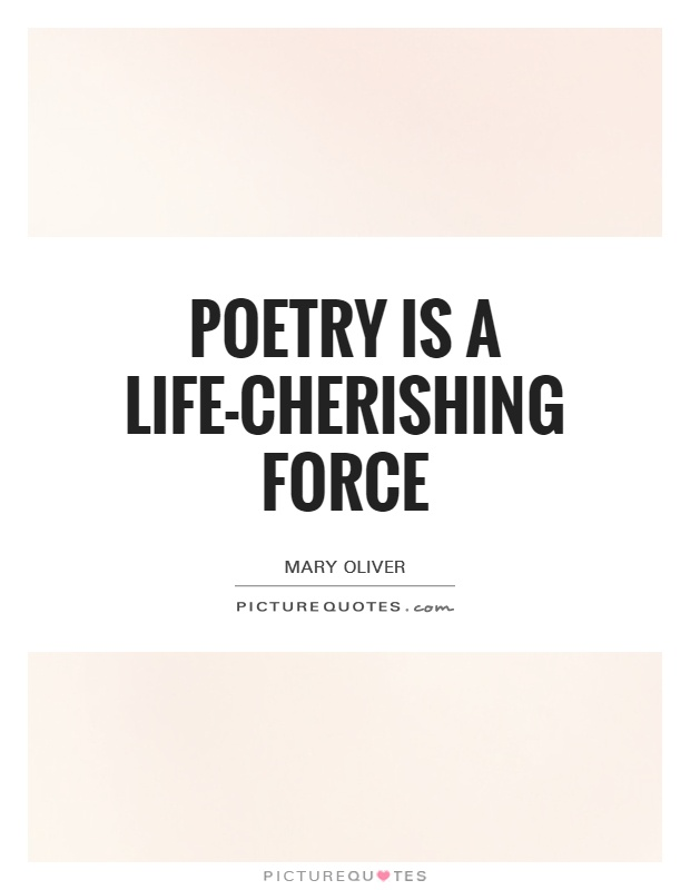 Poetry is a life-cherishing force Picture Quote #1