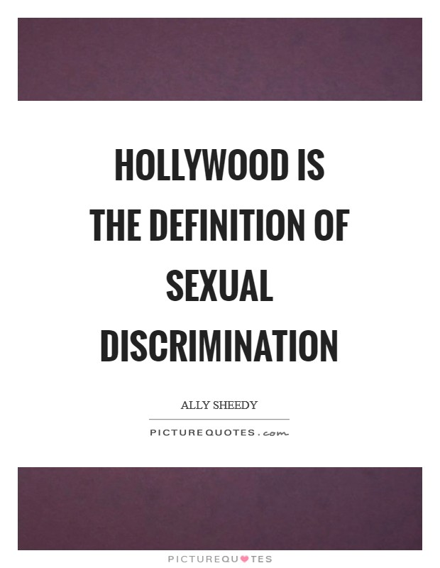 Hollywood is the definition of sexual discrimination Picture Quote #1