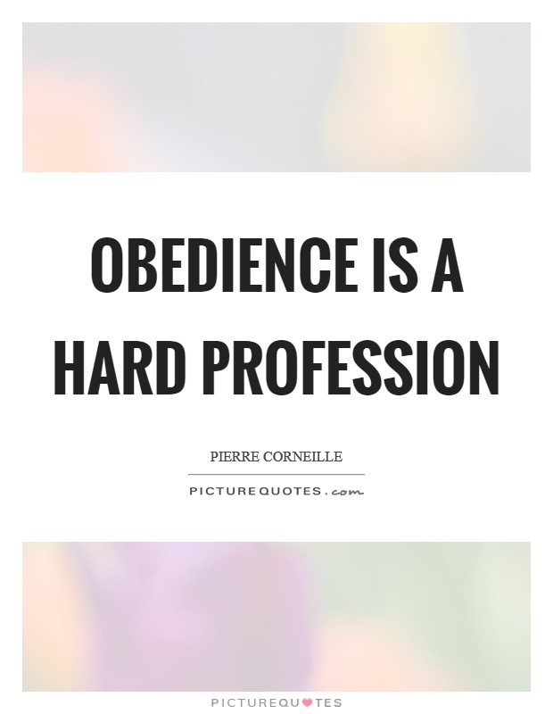 Obedience is a hard profession Picture Quote #1