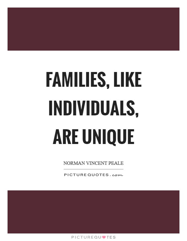 Families, like individuals, are unique Picture Quote #1