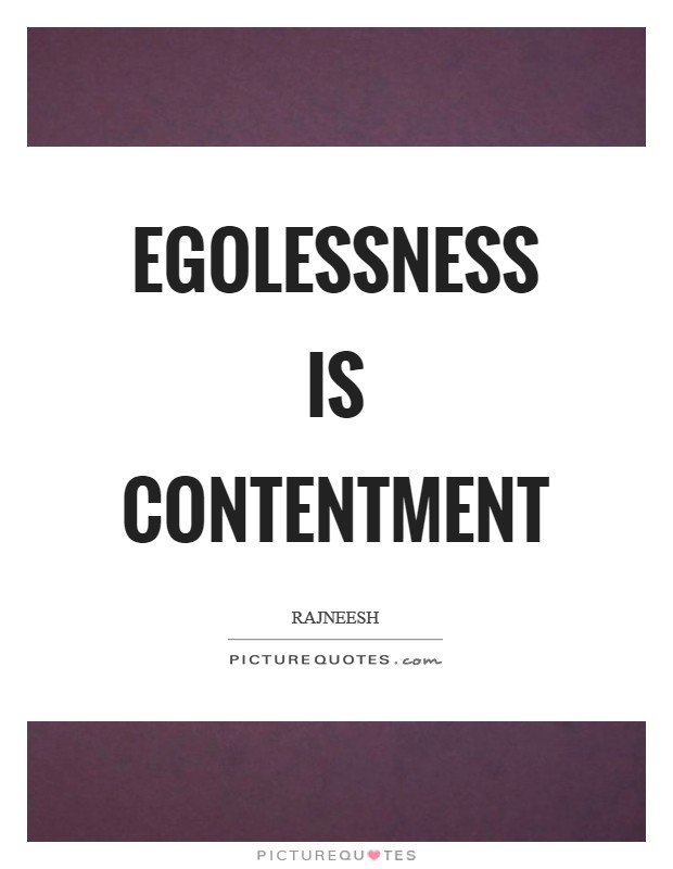 Egolessness is contentment Picture Quote #1