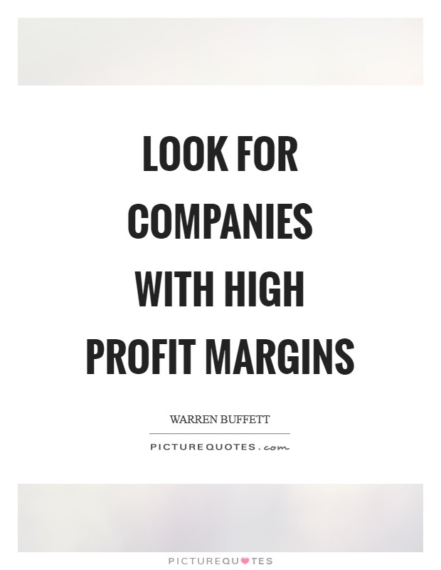Look for companies with high profit margins Picture Quote #1