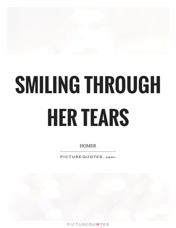 Smiling through her tears Picture Quote #1