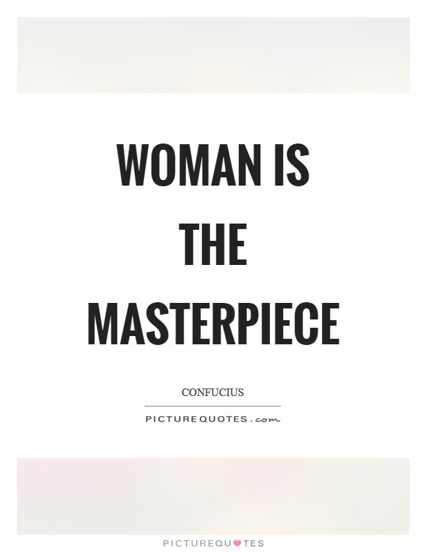 Woman is the masterpiece Picture Quote #1