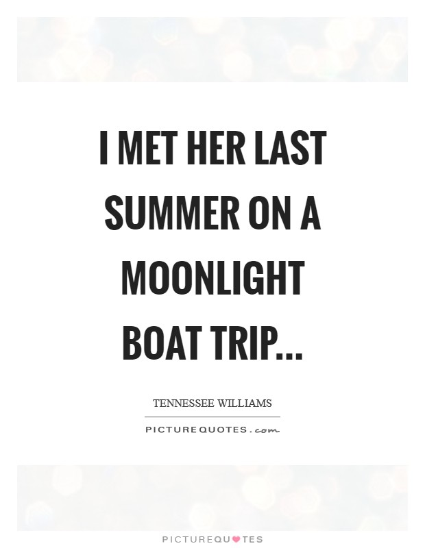 I met her last summer on a moonlight boat trip Picture Quote #1