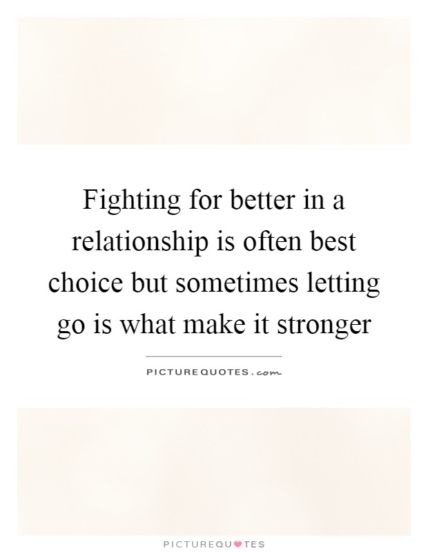 Fighting for better in a relationship is often best choice ...
